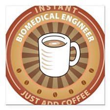 Instant Biomedical Engineer Square Car Magnet