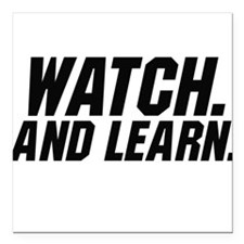 Watch and learn Square Car Magnet