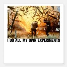 I DO ALL MY OWN EXPERIMENTS 2 Square Car Magnet