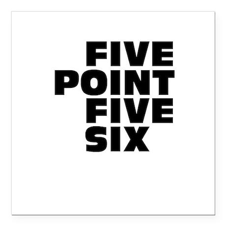 Five Point Five Six Square Car Magnet
