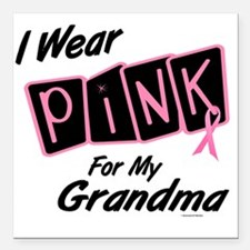 I Wear Pink For My Grandma 8 Square Car Magnet