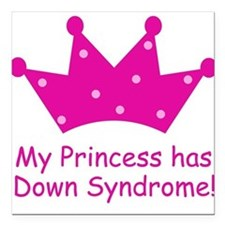 My Princess has Down Syndrome Square Car Magnet