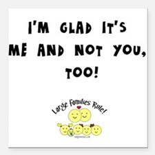 Me and not you Square Car Magnet
