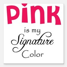 Pink is My Signature Color Square Car Magnet