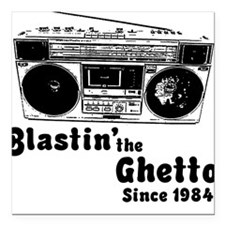 Blastin' the Ghetto Square Car Magnet