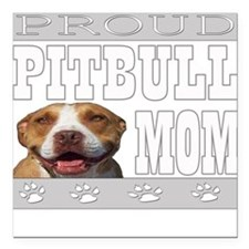 Proud Pitbull Mom/Dad Square Car Magnet
