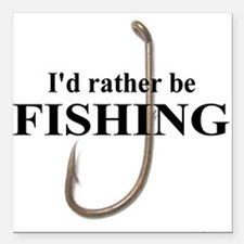 I'd Rather Be Fishing Square Car Magnet