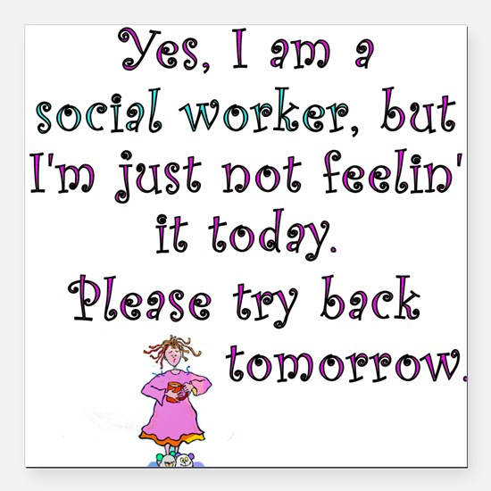 Try Back Tomorrow Pink Square Car Magnet