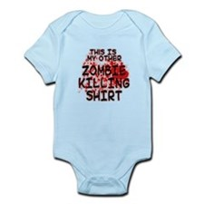 This is my other Zombie Killing Shirt Infant Bodys