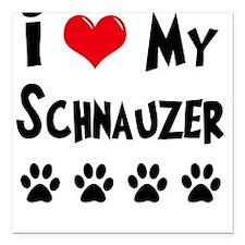 I Love My Schanuzer Square Car Magnet