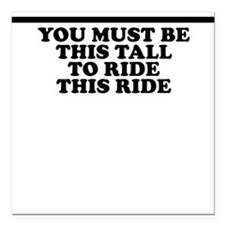 You Must Be This Tall To Ride Square Car Magnet