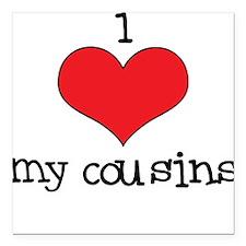 I Love My Cousins Square Car Magnet