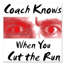 Coach Knows When You Cut Square Car Magnet