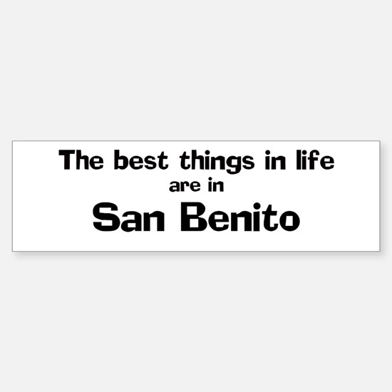 San Benito: Best Things Bumper Bumper Bumper Sticker