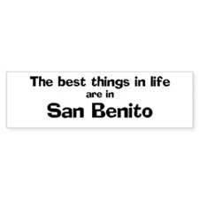 San Benito: Best Things Bumper Bumper Sticker