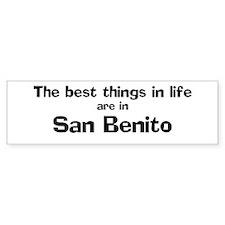 San Benito: Best Things Bumper Bumper Sticker