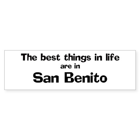 San Benito: Best Things Bumper Sticker