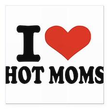 I Love Hot Moms Square Car Magnet