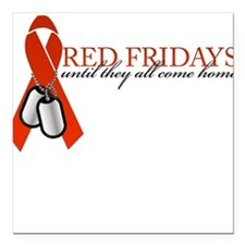 Red Fridays until they all co Square Car Magnet