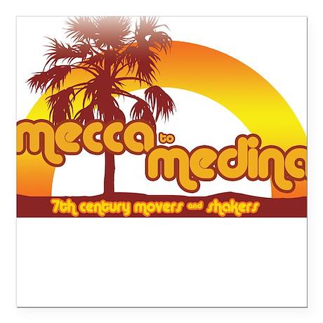 MECCA TO MEDINA Square Car Magnet