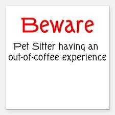 Pet Sitter Square Car Magnet
