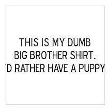 Dumb Big Brother Shirt Square Car Magnet