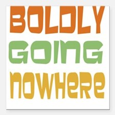 Boldly Going Nowhere Square Car Magnet