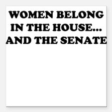 Women Belong in the House Square Car Magnet