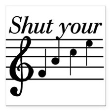 Shut your face Square Car Magnet