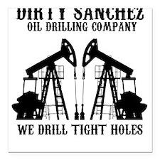 Dirty Sanchez Oil Drilling