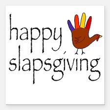 Happy Slapsgiving Square Car Magnet