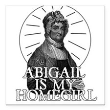 Abigail is my Homegirl Square Car Magnet