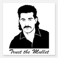 Trust My Mullet Square Car Magnet