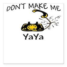 Call YaYa with Black Phone Square Car Magnet