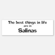Salinas: Best Things Bumper Bumper Bumper Sticker
