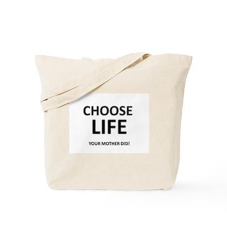 Choose Life Mother Did Tote Bag
