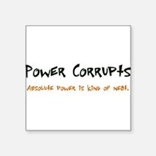 """PowerCorrupts.png Square Sticker 3"""" x 3"""""""