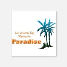 "waiting4paradise.png Square Sticker 3"" x 3"""