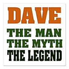 """Dave The Legend Square Car Magnet 3"""" x 3&quot"""