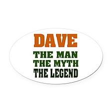 DAVE - The Legend Oval Car Magnet