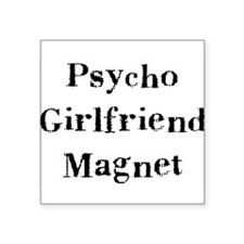 "psychogirlfriendmagnet.png Square Sticker 3"" x 3"""