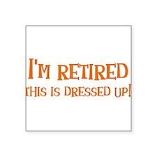 "retireddressedup.png Square Sticker 3"" x 3"""