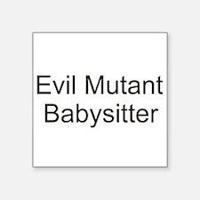 "Mutantbabysitter2.png Square Sticker 3"" x 3"""
