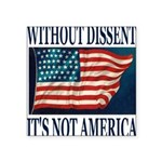 WITHOUTDISSENT2b.png Square Sticker 3