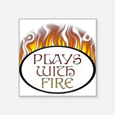 """playswithfire.png Square Sticker 3"""" x 3"""""""