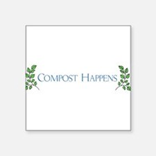 "composthappens45.png Square Sticker 3"" x 3"""