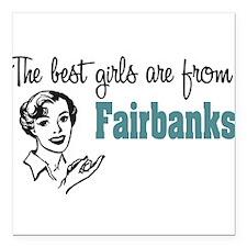 "coolestgirlsFairbanks.png Square Car Magnet 3"" x 3"