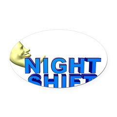 33411205nightshift.png Oval Car Magnet