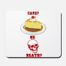Cake or Death? Mousepad