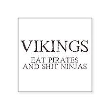 "vikings eat pirates.png Square Sticker 3"" x 3"""